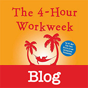 Tim Ferriss - The Four Hour Workweek Blog